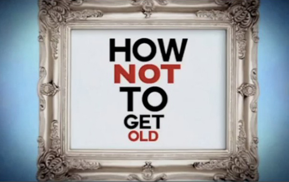 how-not-to-get-old