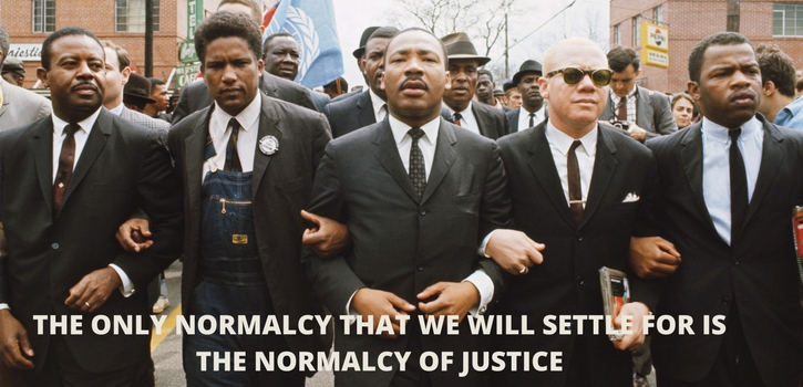 THE ONLY NORMALCY THAT WE WILL SETTLE FOR IS THE NORMALCY OF JUSTICE