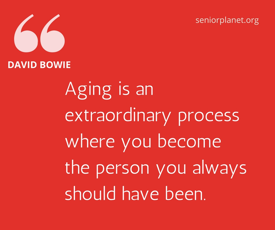 14 Of The Best Quotes About Aging Senior Planet